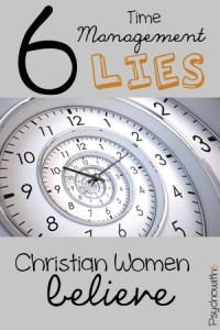 6 Time Management Lies Christian Women Believe