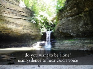 Do You Want to Be Alone? Using Silence to Hear God's Voice