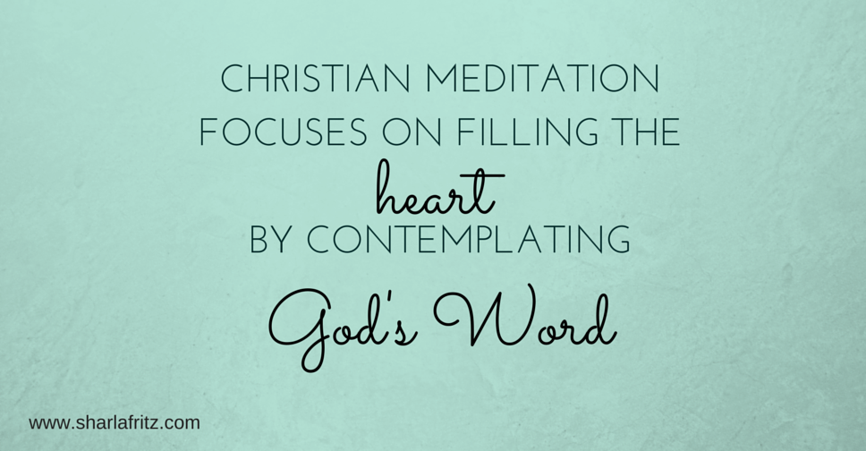 Christian meditation focuses on filling