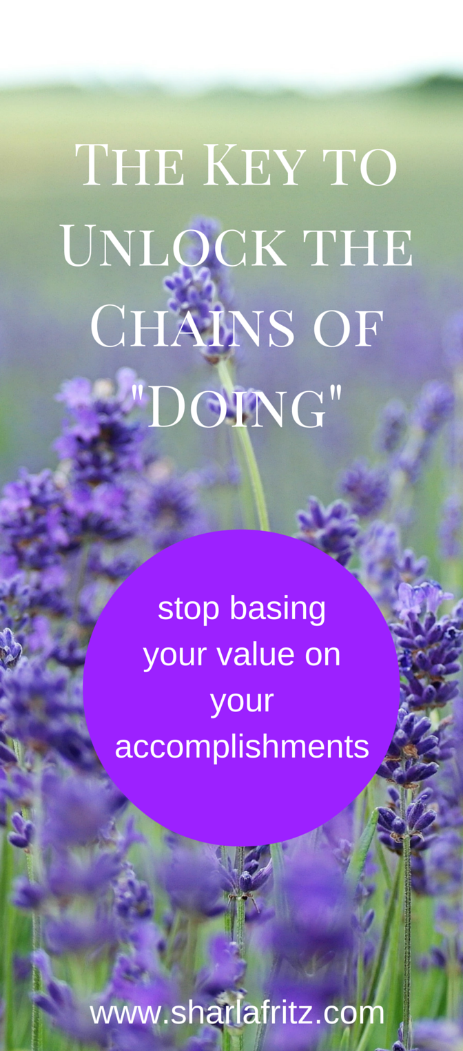 The Key to Unlock the Chains of -Doing-