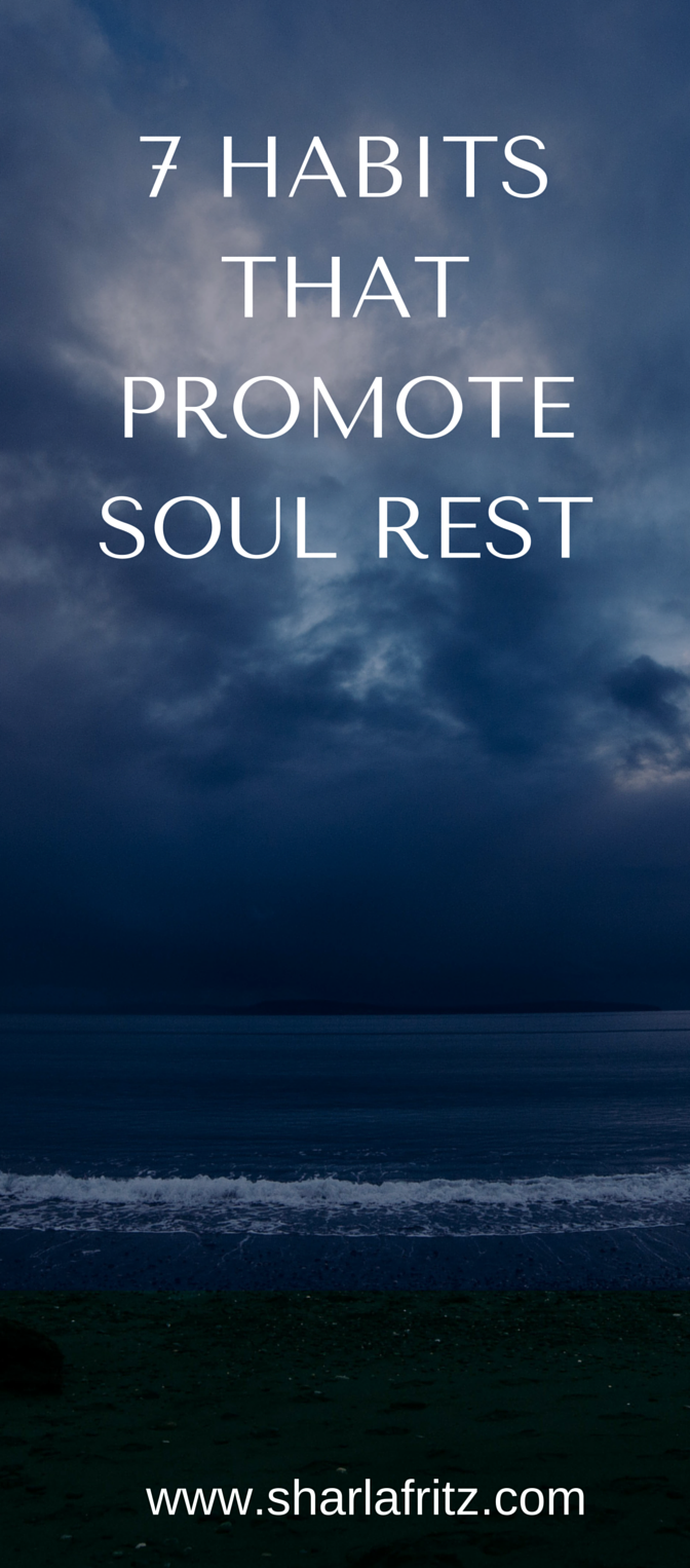 7 HABITS THAT PROMOTE SOUL REST
