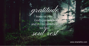 7 Habits That Promote Soul Rest: Gratitude