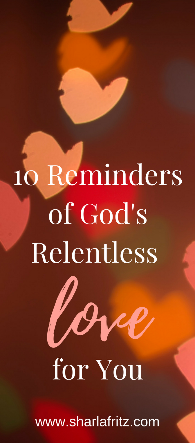 10 Reminders of God's Relentless for You