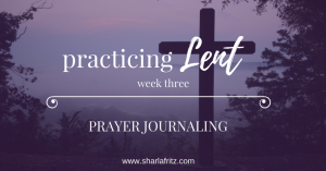 Practicing Lent: Prayer Journaling