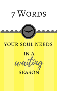 Free eBook: 7 Words Your Soul Needs In A Waiting Season