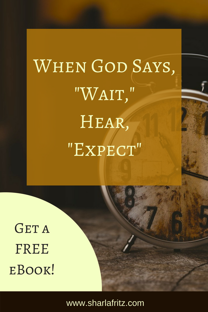 When God Says,-Wait,-Hear,-Expect-