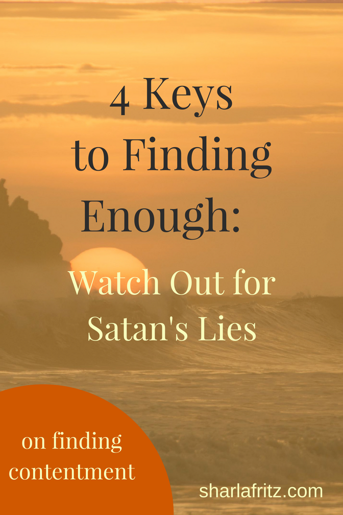 4 Keys to Finding Enough-Satans Lies