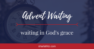 Advent Waiting: Waiting in God's Grace